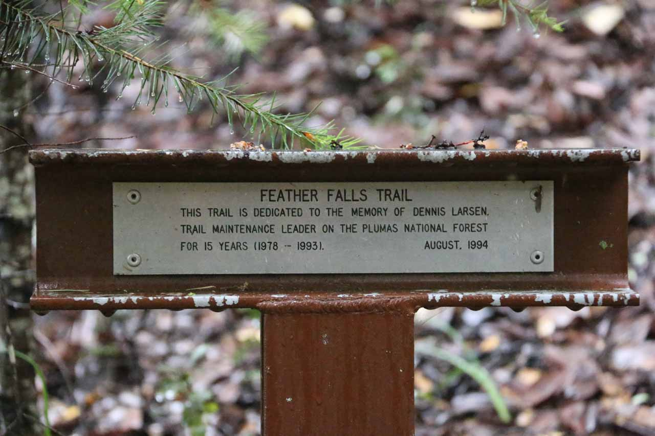 It turned out that this sign was the first of two dedications to people who have somehow had an influence or impact on this trail. This particular one was dedicated to Dennis Larsen