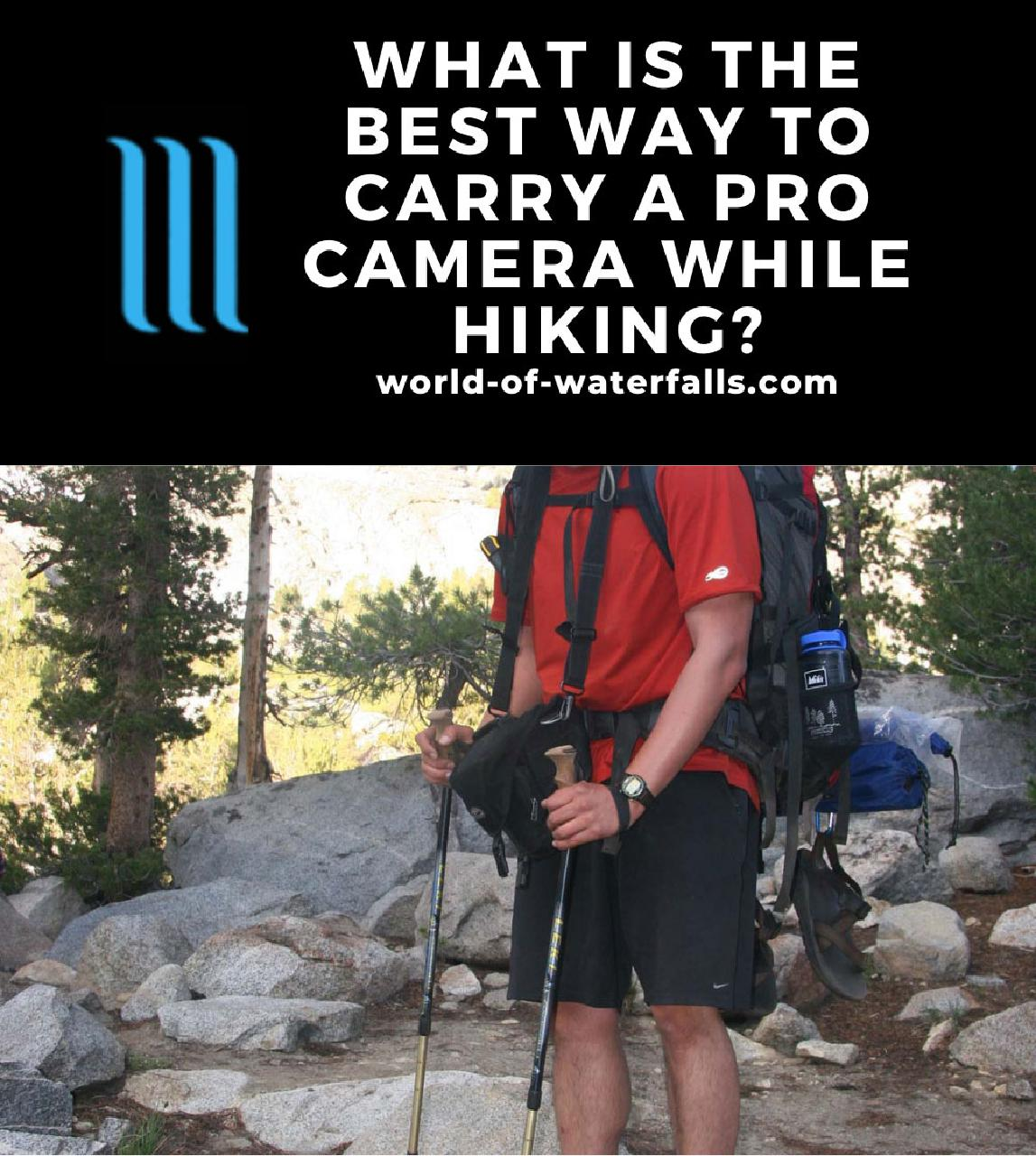 That's me with my preferred way to carry a semi-pro camera when hiking (or backpacking in this case)