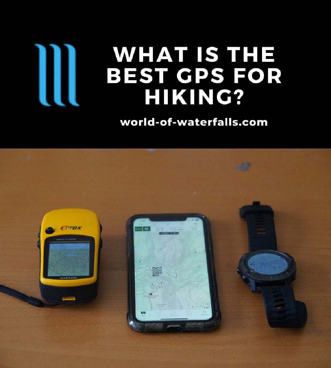 A Dedicated Handheld GPS Unit, A Smart Phone, And A GPS Smart Watch - Three Types Of Devices I've Used On Our Waterfall Hikes Over The Years