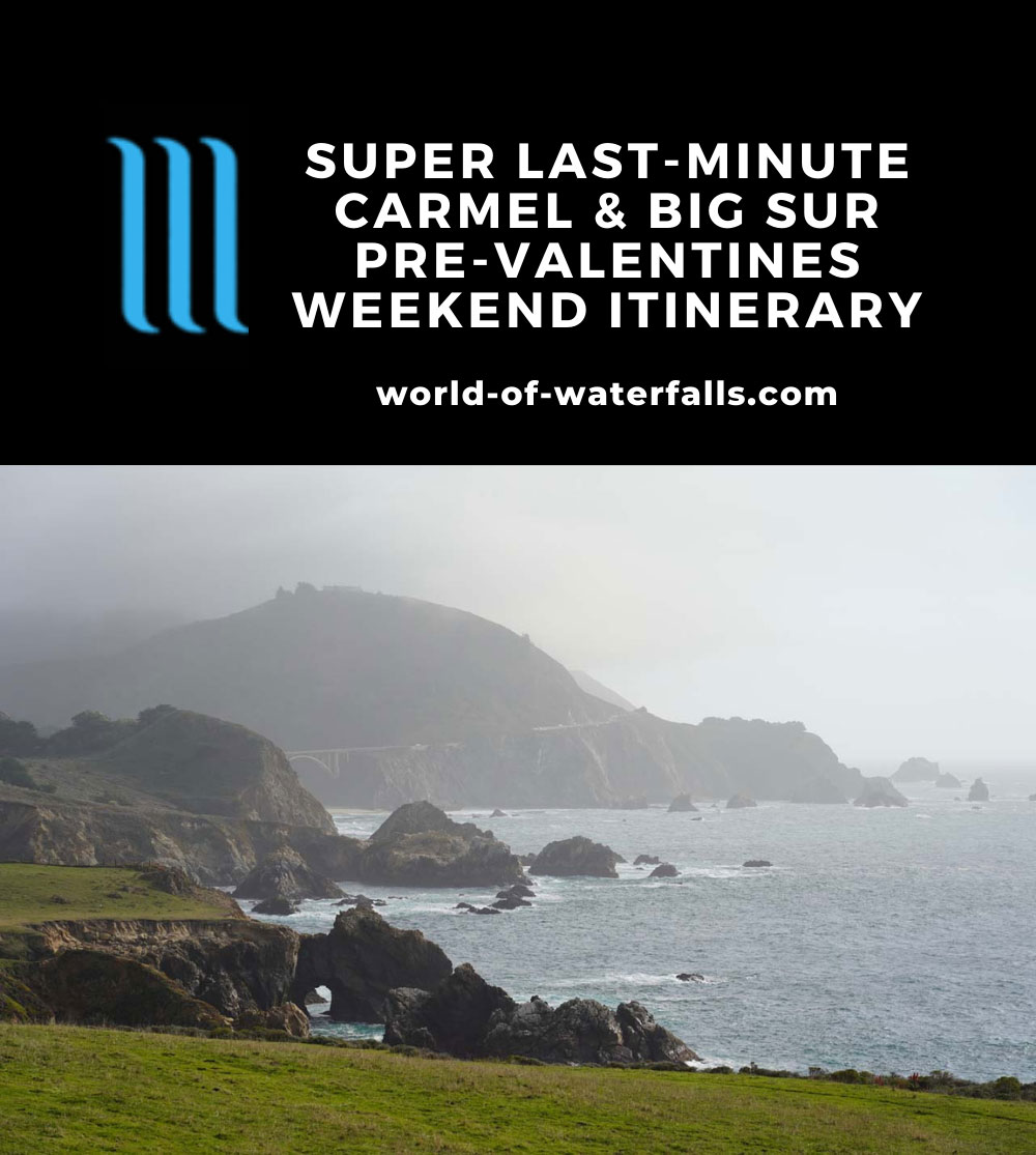 Super Last Minute Big Sur and Carmel Pre-Valentines Weekend Itinerary
