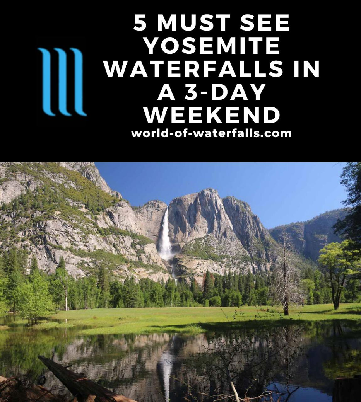 5 Must See Yosemite Waterfalls in a 3-Day Weekend