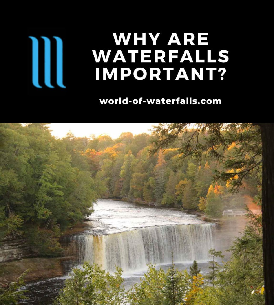 Why Are Waterfalls Important?